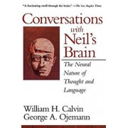 Conversations with Neil's Brain: The Neural Nature of Thought and Language, Paperback/William H. Calvin