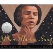 When Marian Sang: The True Recital of Marian Anderson: True Recital of Marian Anderson, the, Hardcover