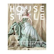House Style - Five Centuries of Fashion at Chatsworth, Home to the Devonshires (Devonshire Andrew Duke of Devonshire)(Cartonat) (9780847858965)