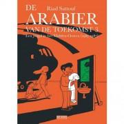 De Arabier van de toekomst: Een jeugd in het Midden-Oosten (1985-1987) - Riad Sattouf