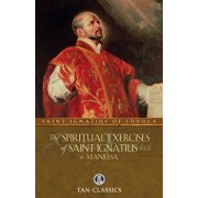 The Spiritual Exercises of Saint Ignatius or Manresa, Paperback/St Ignatius of Loyola