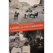 Ladies of the Canyons: A League of Extraordinary Women and Their Adventures in the American Southwest, Paperback