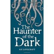 The Haunter of the Dark: Collected Short Stories Volume 3 (Tales of Mystery & the Supernatural)