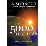The 5000 Year Leap: A Miracle That Changed the World, Paperback