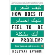 How Does It Feel to Be a Problem?: Being Young and Arab in America, Paperback
