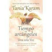 Tiempo de Arcangeles - The Time of Archangels, Paperback/Tania Karam