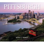 Pittsburgh: A Renaissance City, Hardcover