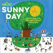 Sunny Day: A Celebration of the Sesame Street Theme Song, Hardcover/Joe Raposo