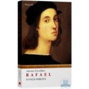 Rafael o viata fericita - Antonio Forcellino