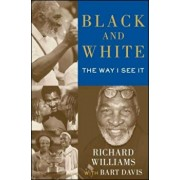 Black and White: The Way I See It, Paperback/Richard Williams