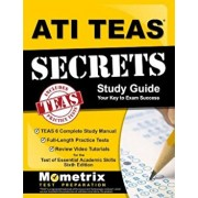 Ati Teas Secrets Study Guide: Teas 6 Complete Study Manual, Full-Length Practice Tests, Review Video Tutorials for the Test of Essential Academic Sk, Paperback/Teas Exam Secrets Test Prep
