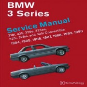 BMW 3 Series (E30) Service Manual: 1984, 1985, 1986, 1987, 1988, 1989, 1990: 318i, 325, 325e, 325es, 325i, 325is, 325i Convertible