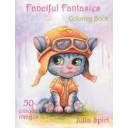Fanciful Fantasies: Coloring Book for Adults. 50 Unique Images with Fairies, Elves, Pirates, Mermaids, Unicorns and other cute characters, Paperback/Julia Spiri