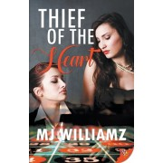 Thief of the Heart, Paperback/Mj Williamz