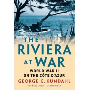 The Riviera at War: World War II on the Cote D'Azur, Hardcover