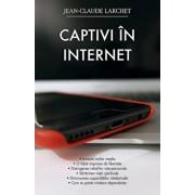 Captivi in internet/Jean-Claude Larchet