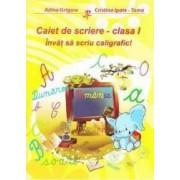 Caiet de scriere clasa 1. Invat sa scriu caligrafic - Adina Grigore