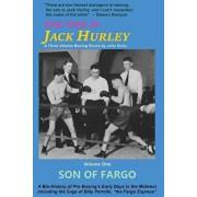 The One Is Jack Hurley, Volume One: Son of Fargo, Paperback/John T. Ochs