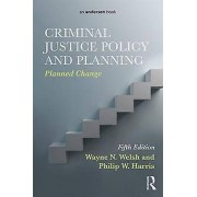 Criminal Justice Policy and Planning by Wayne N. Welsh & Philip W. ...