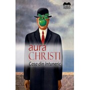 Casa din intuneric/Aura Christi