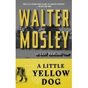 A Little Yellow Dog: An Easy Rawlins Novel, Paperback/Walter Mosley