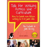 Talk for Writing across the Curriculum with DVDs: How to teach non- fiction Writing to 5-12 year-olds, Paperback/Julia Strong