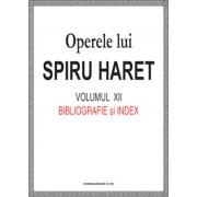 Operele lui Spiru Haret. Volumul XII - Bibliografie si Index