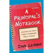 A Principal's Notebook: Lessons for Today from a Pioneering Public School, Paperback