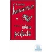 Cartea indragostitilor. Pentru o iubire perfecta