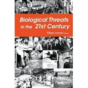 Biological Threats in the 21st Century: The Politics, People, Science and Historical Roots, Paperback/Filippa Lentzos