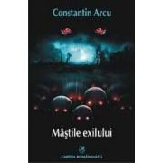 Mastile Exilului - Constantin Arcu