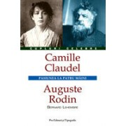 Camille Claudel – Auguste Rodin - Pro ed