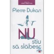 Nu stiu sa slabesc ed.2 - Pierre Dukan