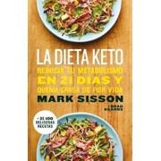 La Dieta Keto: Reinicia Tu Metabolismo En 21 Días Y Quema Grasa de Forma Definitiva / The Keto Reset Diet, Paperback/Mark Sisson
