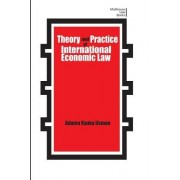 Theory and Practice of International Economic Law