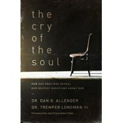 The Cry of the Soul: Now Our Emotions Reveal Our Deepset Questions about God, Paperback/Dan Allender