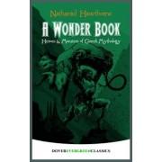 A Wonder Book: Heroes and Monsters of Greek Mythology, Paperback