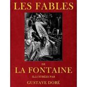 Les Fables de Jean de la Fontaine, Illustrees Par Gustave Dore, Paperback/Jean De La Fontaine
