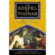 The Gospel of Thomas: The Gnostic Wisdom of Jesus, Paperback