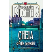 Cheia si alte povestiri/Rosamunde Pilcher