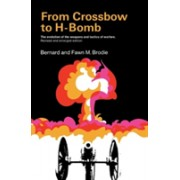 From Crossbow to H-Bomb, Revised and Enlarged Edition (Brodie Bernard)(Paperback / softback) (9780253201614)