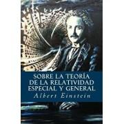 Sobre La Teoria de La Relatividad Especial y General (Spanish), Paperback/Albert Einstein