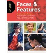 Art Studio: Faces & Features - More than 50 projects and techniques for drawing and painting heads, faces, and features in pencil, acrylic, watercolo (9781633226432)