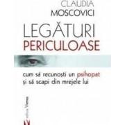 Legaturi periculoase cum sa recunosti un psihopat si sa scapi din mrejele lui - Claudia Moscovici