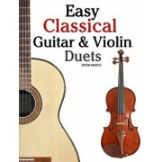 Easy Classical Guitar & Violin Duets: Featuring Music of Bach, Mozart, Beethoven, Vivaldi and Other Composers.in Standard Notation and Tablature., Paperback/Marc