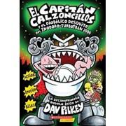 El Capitan Calzoncillos y El Diabolico Desquite del Inodoro-Turbotron 2000: (Spanish Language Edition of Captain Underpants and the Tyrannical Retalia, Paperback/Dav Pilkey