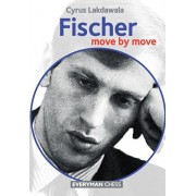 Fischer: Move by Move, Paperback/Cyrus Lakdawala