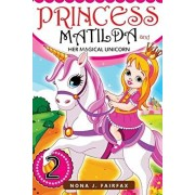 Princess Matilda and her Magical Unicorn Book 2: Books for Kids: PRINCESS MATILDA AND HER MAGICAL UNICORN Book 3 - Children's Books, Kids Books, Bedti, Paperback/Nana J. Fairfax