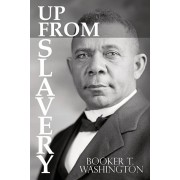 Up from Slavery by Booker T. Washington, Paperback