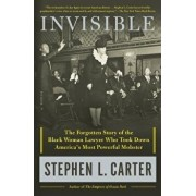 Invisible: The Forgotten Story of the Black Woman Lawyer Who Took Down America's Most Powerful Mobster, Paperback/Stephen L. Carter